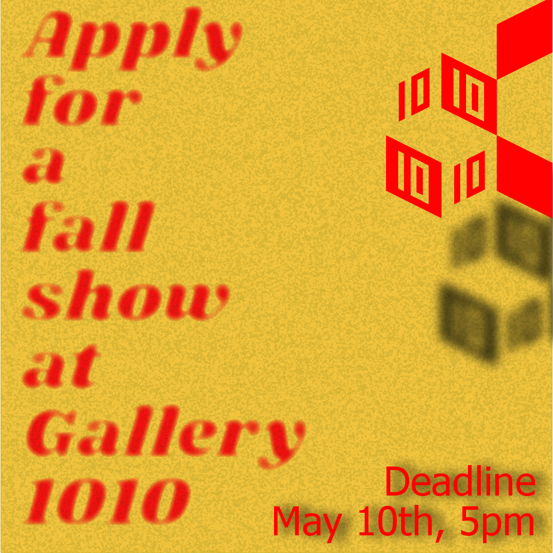 Apply for a fall show at Gallery 1010, Deadline May 10th, 5pm.